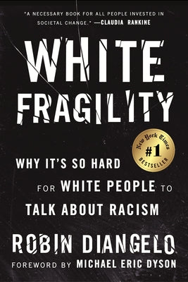 White Fragility: Why It's So Hard for White People to Talk about Racism by Diangelo, Robin
