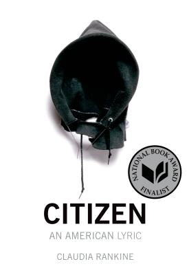 Citizen: An American Lyric by Rankine, Claudia