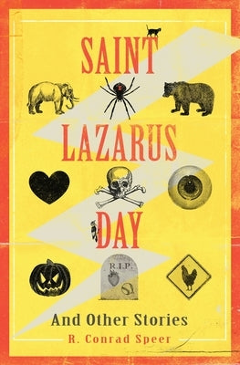 Saint Lazarus Day and Other Stories by Speer, Robin Conrad