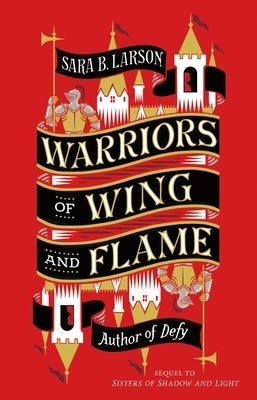 Warriors of Wing and Flame by Larson, Sara B.