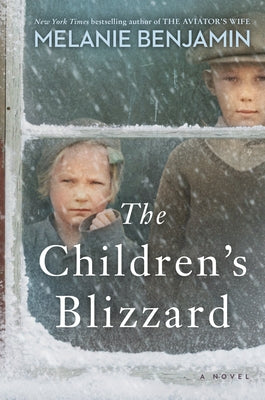 The Children's Blizzard by Benjamin, Melanie