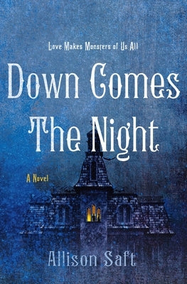 Down Comes the Night by Saft, Allison