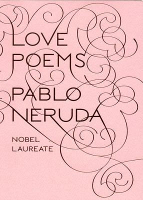 Love Poems by Neruda, Pablo