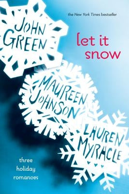 Let It Snow: Three Holiday Romances by Green, John