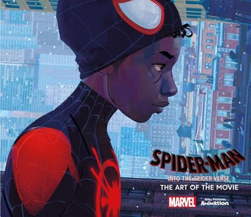 Spider-Man: Into the Spider-Verse -The Art of the Movie by Zahed, Ramin