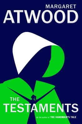 The Testaments: The Sequel to the Handmaid's Tale by Atwood, Margaret
