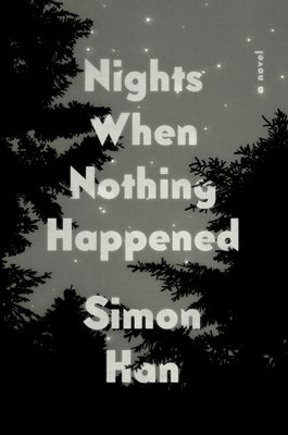 Nights When Nothing Happened by Han, Simon