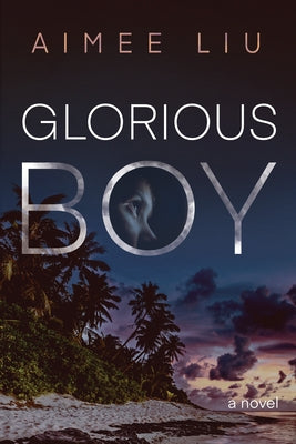 Glorious Boy by Liu, Aimee