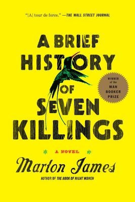 A Brief History of Seven Killings by James, Marlon