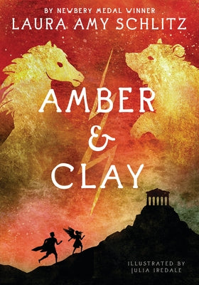 Amber and Clay by Schlitz, Laura Amy