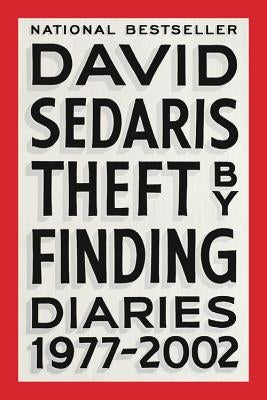 Theft by Finding: Diaries (1977-2002) by Sedaris, David