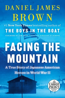 Facing the Mountain: A True Story of Japanese American Heroes in World War II by Brown, Daniel James