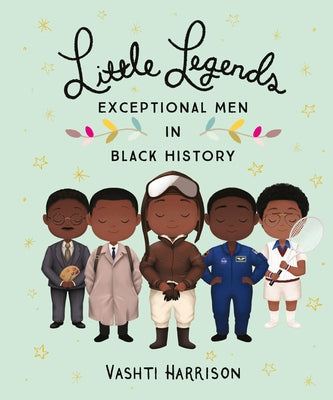 Little Legends: Exceptional Men in Black History by Harrison, Vashti