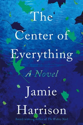 The Center of Everything by Harrison, Jamie