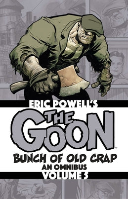 The Goon: Bunch of Old Crap Volume 5: An Omnibus by Powell, Eric