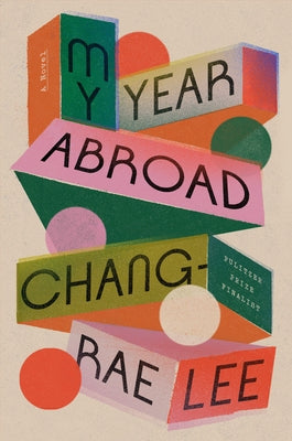 My Year Abroad by Lee, Chang-Rae