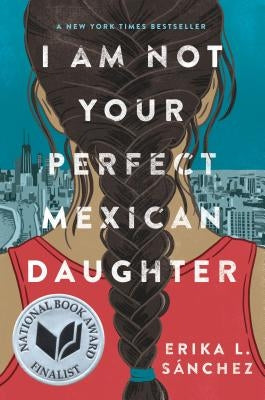 I Am Not Your Perfect Mexican Daughter by Sánchez, Erika L.