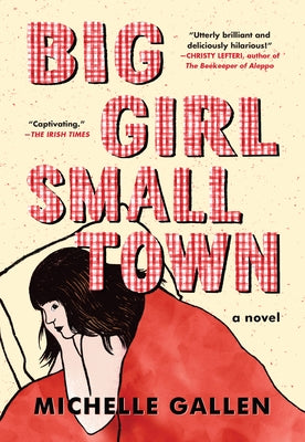 Big Girl, Small Town by Gallen, Michelle