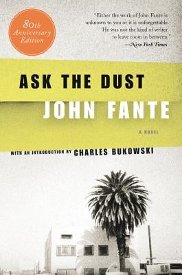 Ask the Dust by Fante, John