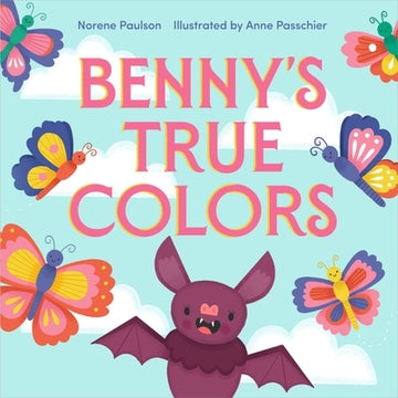 Benny's True Colors by Paulson, Norene