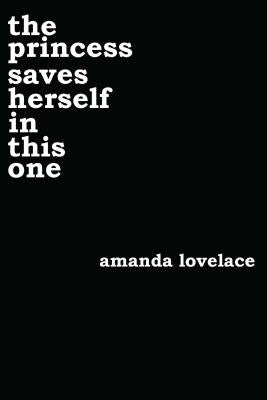 The Princess Saves Herself in This One by Lovelace, Amanda