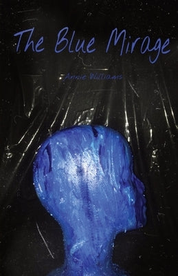 The Blue Mirage by Williams, Annie