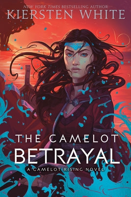 The Camelot Betrayal by White, Kiersten