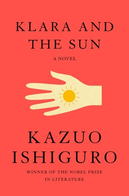 Klara and the Sun by Ishiguro, Kazuo