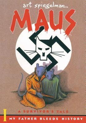 Maus I: A Survivor's Tale: My Father Bleeds History by Spiegelman, Art