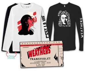 WEATHERS LIVESTREAM Ticket + Long Sleeve Tees  BUNDLE #4  — Choose 1 White or Black C'est La Vie + NEW Happy Pills Black - mix any sizes (no XXLs)