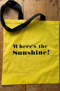 Where's the sunshine? slogan bright coloured tote bag - canelle bespoke