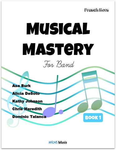 Musical Mastery for Band French Horn Book 1