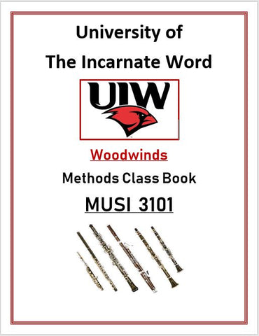 University of The Incarnate Word Methods Class Woodwind Book MUSI 3101