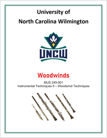 University of North Carolina at Wilmington Instrumental Techniques II – Woodwind Techniques