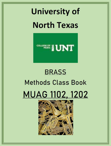 University of North Texas Brass Methods Class Book  MUAG 1102 & 1202