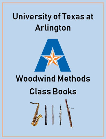 University of Texas at Arlington Woodwind Methods Class Book