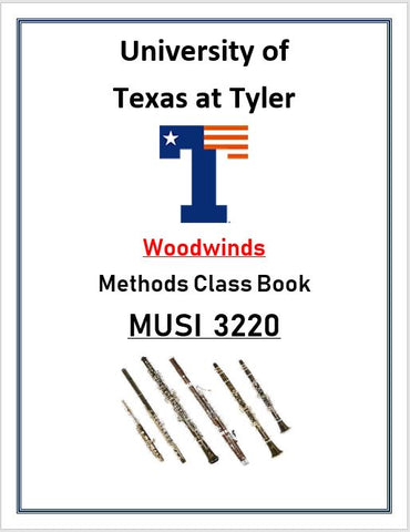 University of Texas at Tyler Methods Class Woodwinds Book MUSI 3220