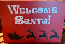 Load image into Gallery viewer, Christmas Welcome Santa Small Sign