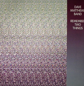 Dave Matthews Band - Remember Two Things
