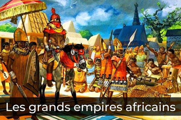 Les grands empires africains