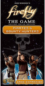 Firefly: The Game - Pirates and Bounty Hunters