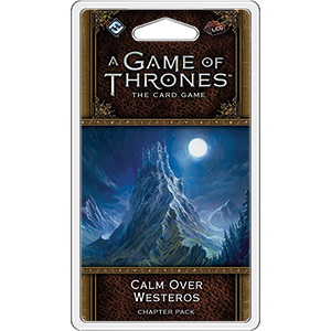 A Game of Thrones: LCG 2nd Edition - Calm Over Westeros