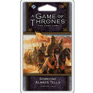 A Game of Thrones: LCG 2nd Edition - Someone Always Tells