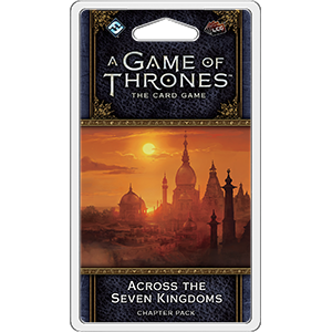 A Game of Thrones: LCG 2nd Edition - Across the Seven Kingdoms