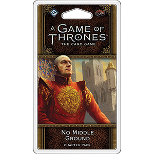 A Game of Thrones: LCG 2nd Edition - No Middle Ground