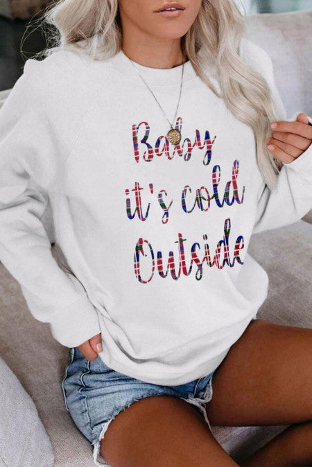 Baby It's Cold Outside White Sweatshirt