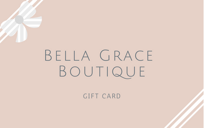 BG Gift Card - Bella Grace Boutique