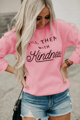 Kill Them With Kindness Pink Sweatshirt - Bella Grace Boutique