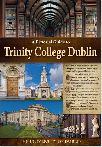 Trinity College Dublin - Pictorial Guide
