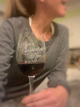 "Load image into Gallery viewer, ""Mom's Quarantine Wine"" Glass"